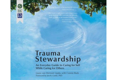 Trauma Stewardship : An Everyday Guide to Caring for Self While Caring for Others - Unabridged - image 1 of 1