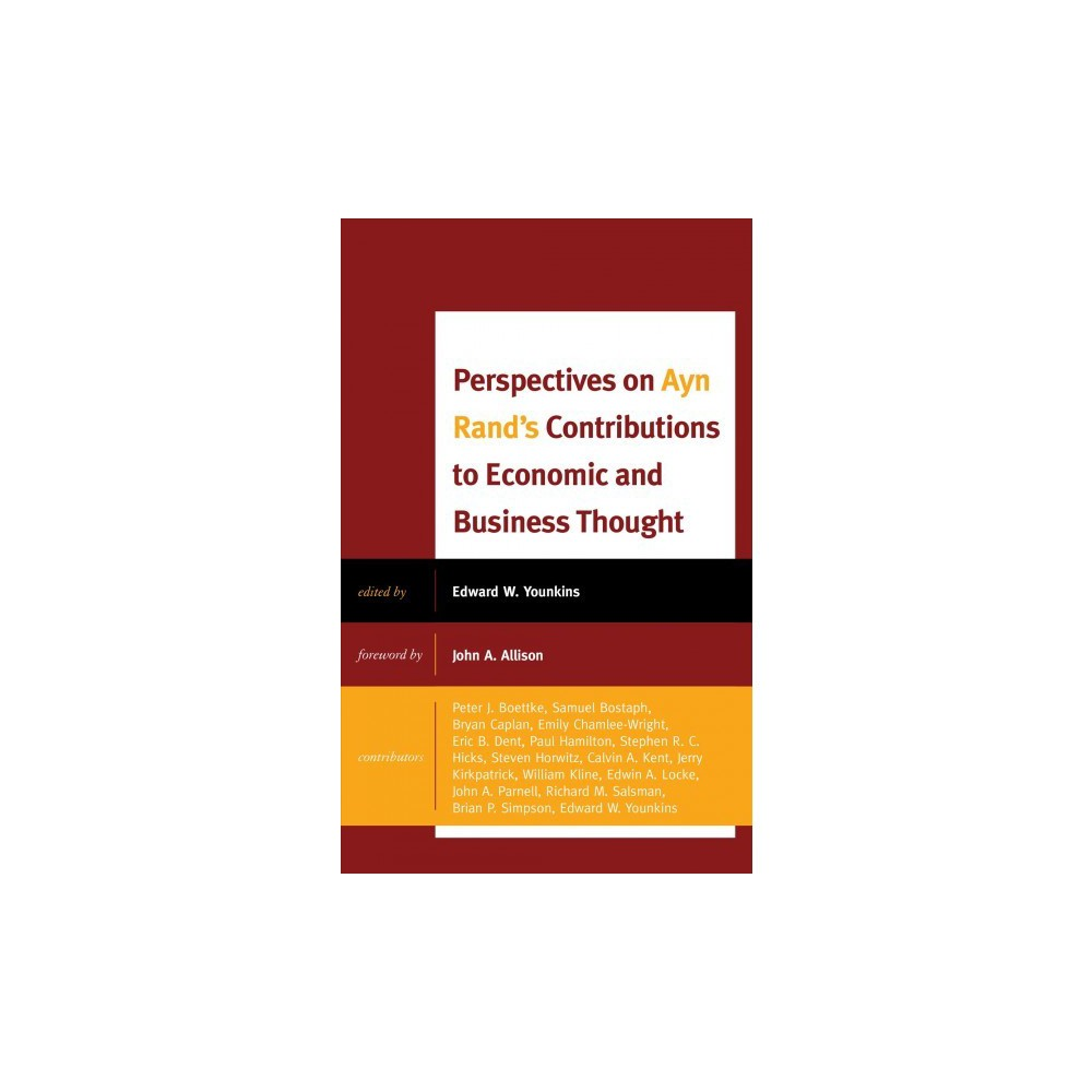 Perspectives on Ayn Rand's Contributions to Economic and Business Thought - (Hardcover)