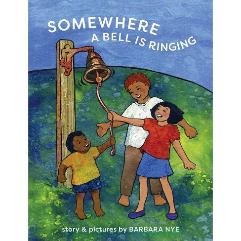 Somewhere a Bell Is Ringing - by  Barbara Nye (Hardcover) - image 1 of 1
