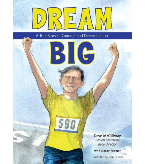 Dream Big : A True Story of Courage and Determination -  by Dave Mcgillivray (Hardcover) - image 1 of 1