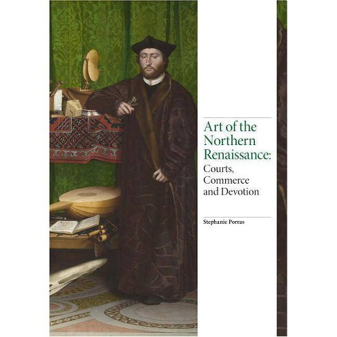 Art of the Northern Renaissance - (Renaissance Art)by  Stephanie Porras (Hardcover) - image 1 of 1