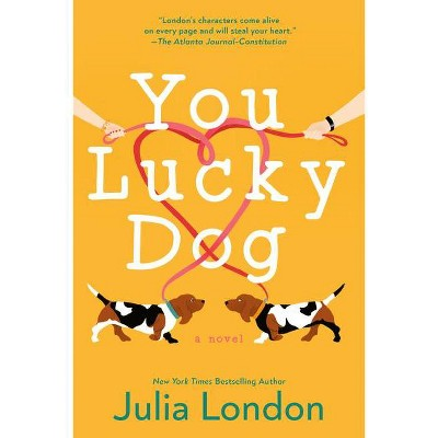 You Lucky Dog - by Julia London (Paperback)