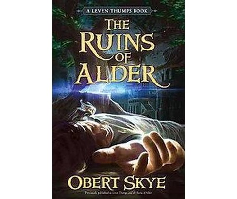 Leven Thumps and the Ruins of Alder (Reprint) (Paperback) (Obert Skye) - image 1 of 1