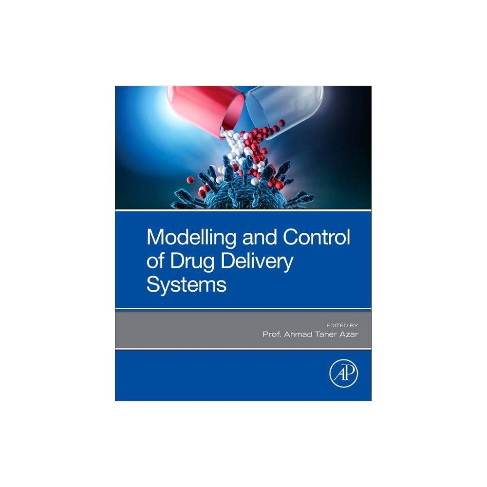 Modeling And Control Of Drug Delivery Systems By Ahmad Taher Azar Paperback
