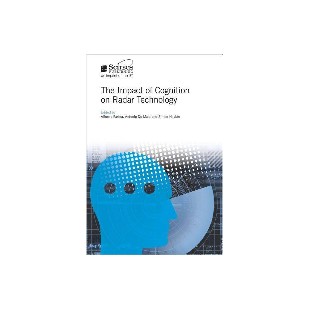 The Impact of Cognition on Radar Technology - (Electromagnetics and Radar) (Hardcover)
