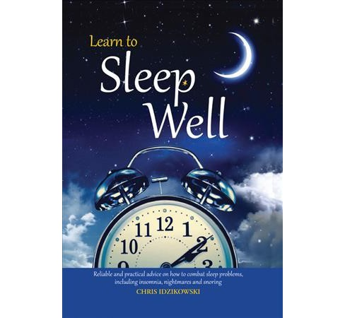 Learn to Sleep Well (Hardcover) (Chris Idzikowski) - image 1 of 1