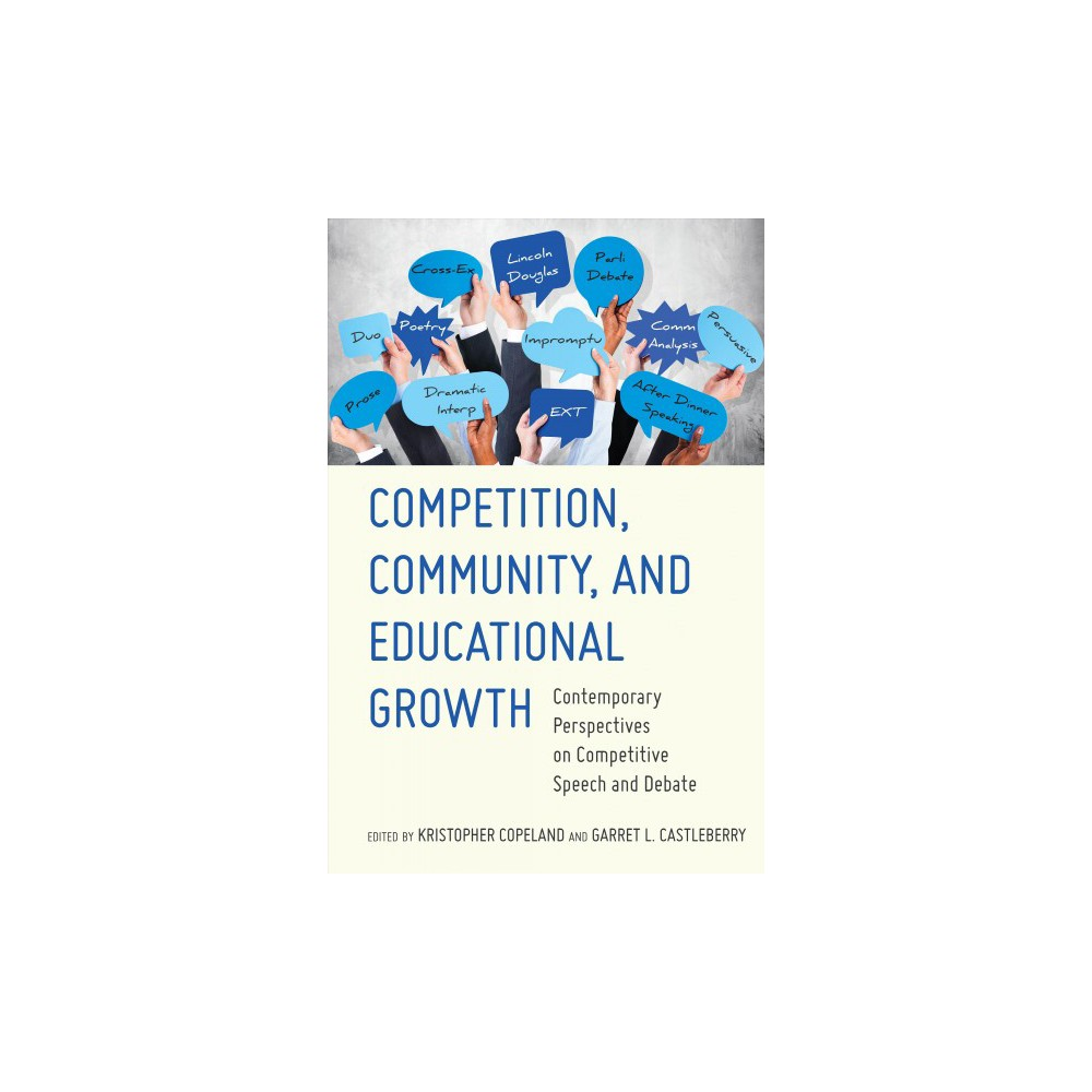 Competition, Community, and Educational Growth : Contemporary Perspectives on Competitive Speech and