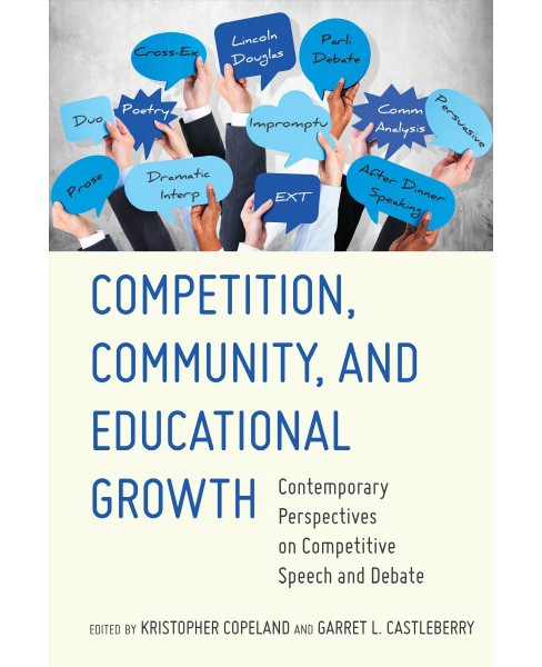 Competition, Community, and Educational Growth : Contemporary Perspectives on Competitive Speech and - image 1 of 1