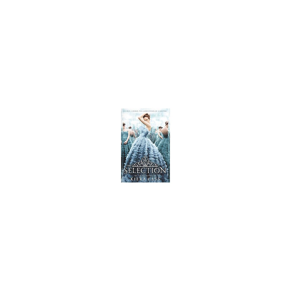 The Selection ( Selection) (Reprint) (Paperback) by Kiera Cass
