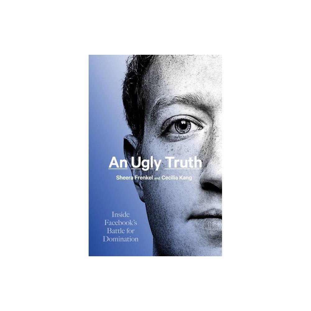 An Ugly Truth By Sheera Frenkel Cecilia Kang Hardcover