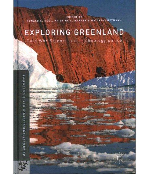 Exploring Greenland : Cold War Science and Technology on Ice (Hardcover) - image 1 of 1