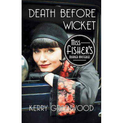 Death Before Wicket - (Miss Fisher's Murder Mysteries) by  Kerry Greenwood (Paperback)