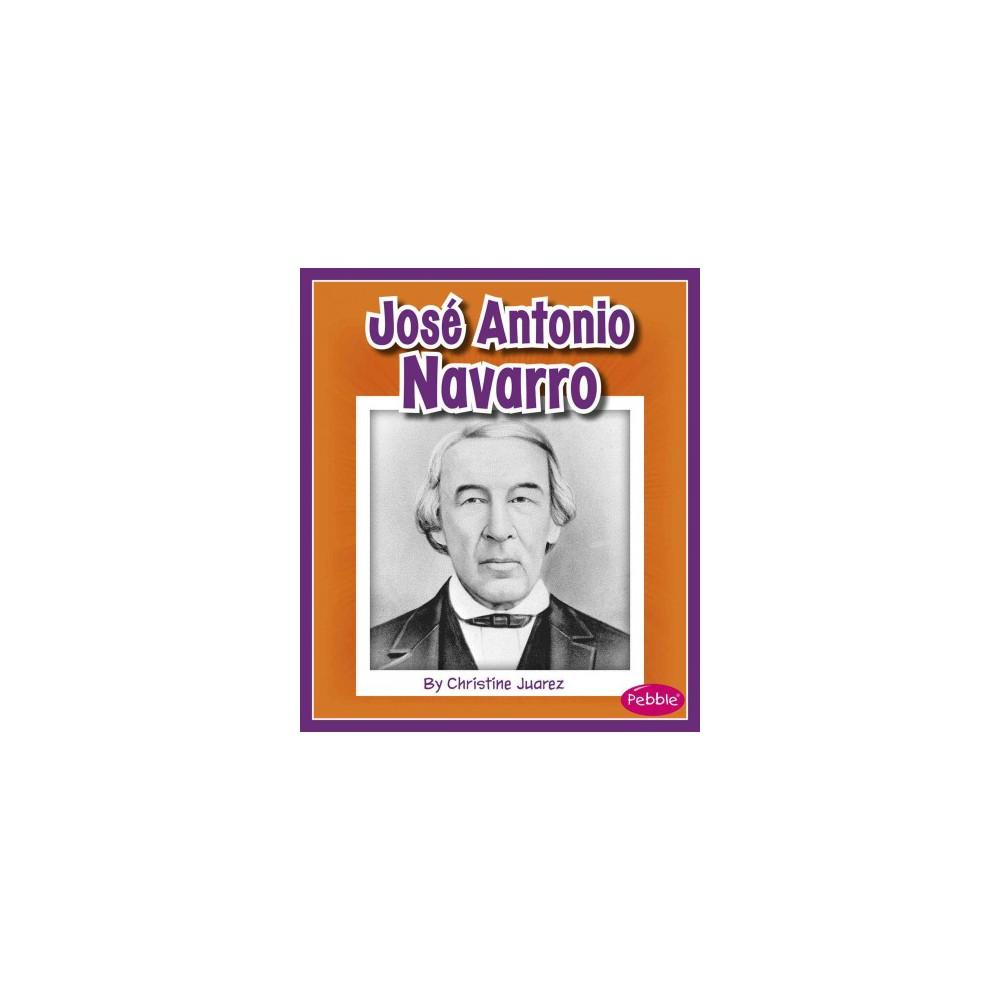 Jose Antonio Navarro (Paperback) (Christine Juarez)