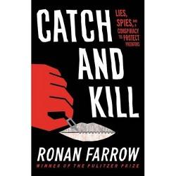 Catch and Kill - by  Ronan Farrow (Hardcover)
