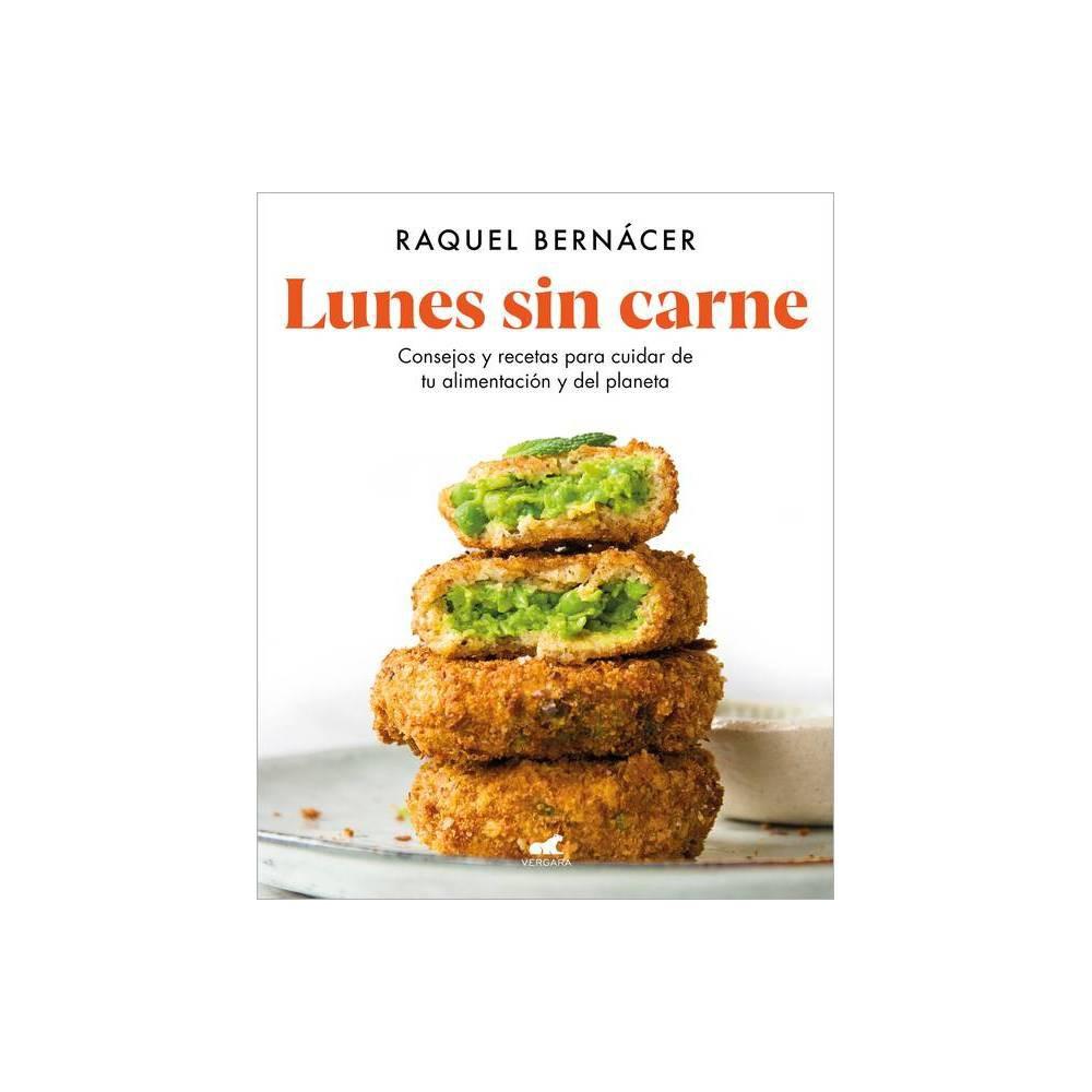 Lunes Sin Carne Consejos Y Recetas Para Cuidar De Tu Alimentaci N Y Del Planeta Meatless Monday Tips And Recipes To Take Care Of Your Diet And