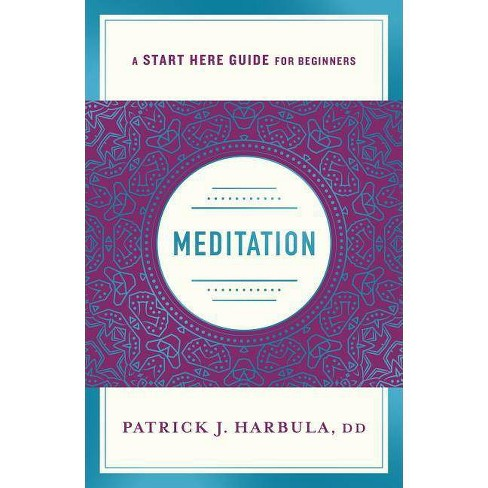 Meditation - (Start Here Guide) by  Patrick J Harbula (Paperback) - image 1 of 1