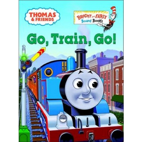 Thomas & Friends: Go, Train, Go! (Thomas & Friends) - (Bright and Early Board Book) by  W Awdry - image 1 of 1