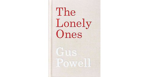 Gus Powell : The Lonely Ones (Hardcover) - image 1 of 1