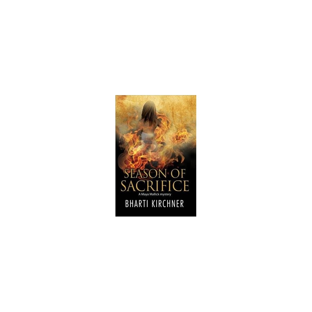 Season of Sacrifice : First in a New Seattle-based Mystery Series - Reprint by Bharti Kirchner