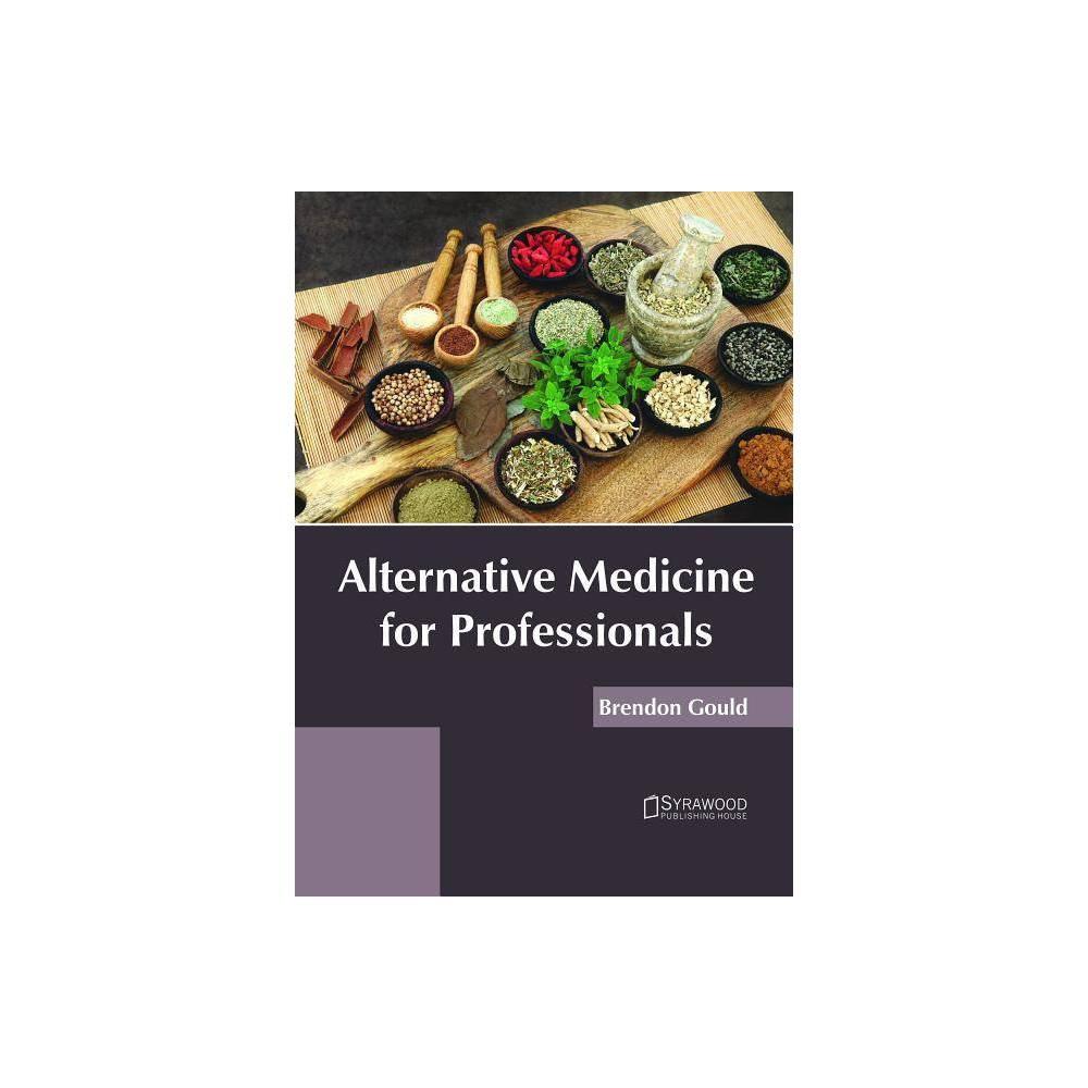 Alternative Medicine for Professionals - (Hardcover)