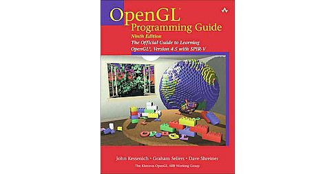 OpenGL Programming Guide : The Official Guide to Learning OpenGL, Version 4.5 With SPRIV-V (Paperback) - image 1 of 1