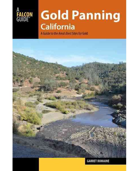 Gold Panning California : A Guide to the Area's Best Sites for Gold (Paperback) (Garret Romaine) - image 1 of 1