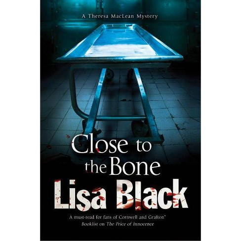 Close to the Bone - (Theresa MacLean Mystery) by  Lisa Black (Hardcover) - image 1 of 1
