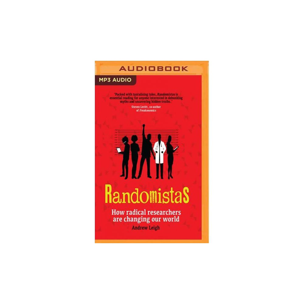 Randomistas : How Radical Researchers Are Changing Our World - MP3 Una by Andrew Leigh (MP3-CD)