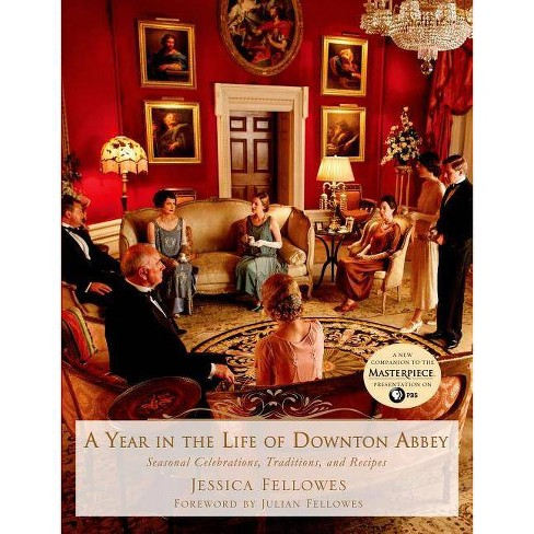 A Year in the Life of Downton Abbey - (World of Downton Abbey)by  Jessica Fellowes (Hardcover) - image 1 of 1
