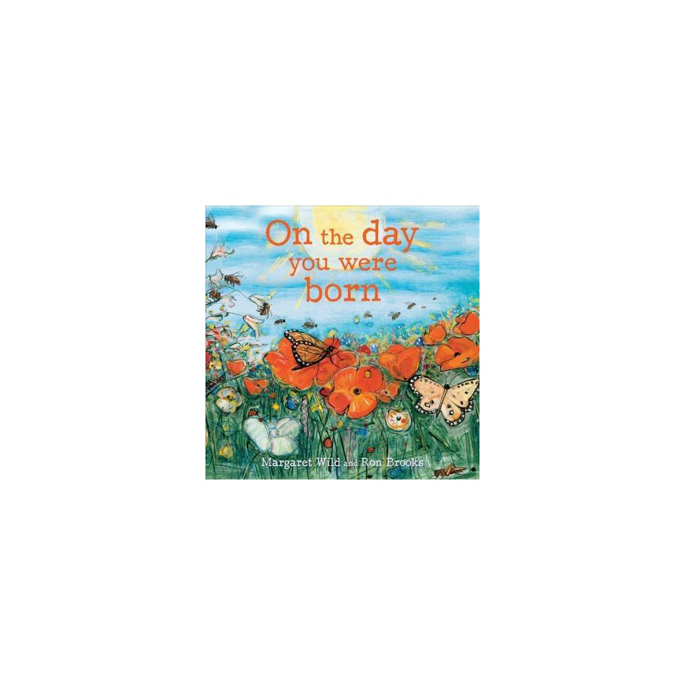 On the Day You Were Born - Reprint by Margaret Wild (Paperback)