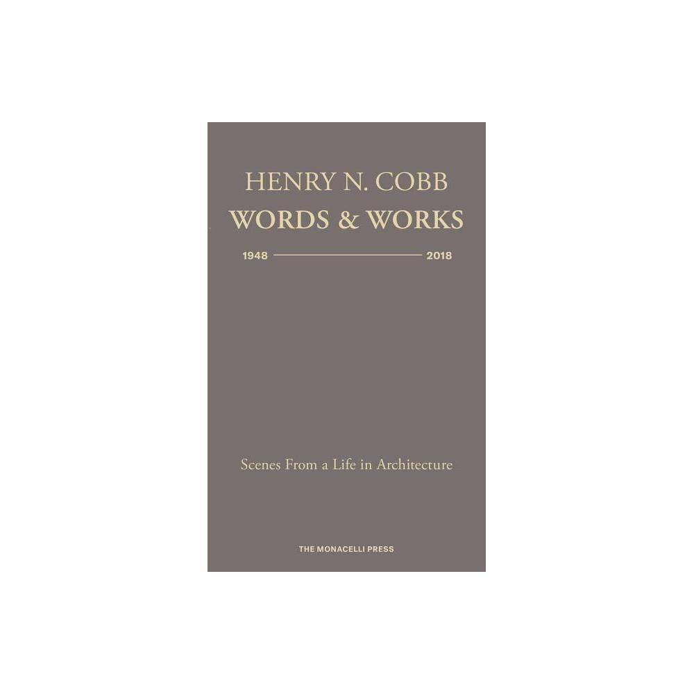 Henry N. Cobb: Words & Works 1948-2018 - by Henry N Cobb (Hardcover) Promos