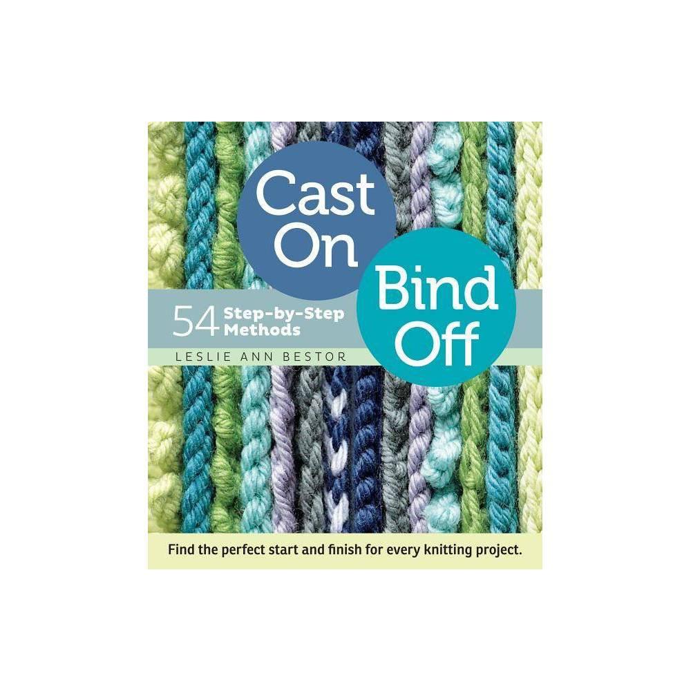 Cast On Bind Off By Leslie Ann Bestor Spiral Bound