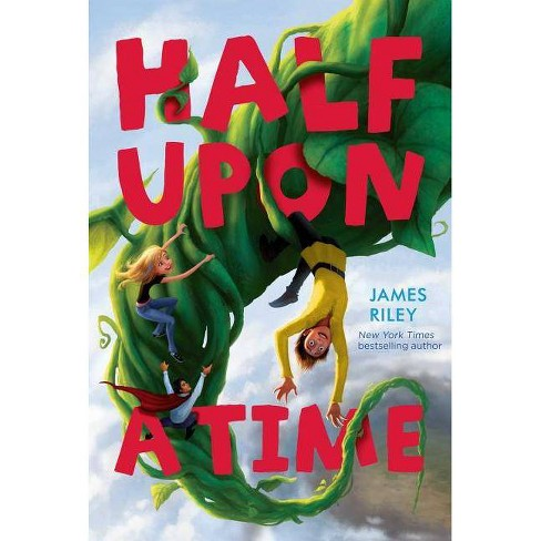 Half Upon a Time - by  James Riley (Paperback) - image 1 of 1