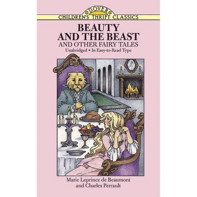 Beauty and the Beast - (Dover Children's Thrift Classics) by  Marie Leprince de Beaumont & Charles Perrault (Paperback)