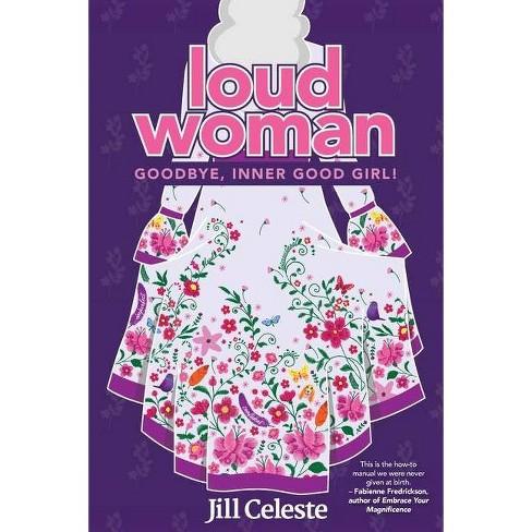 Loud Woman - by  Jill Celeste (Paperback) - image 1 of 1