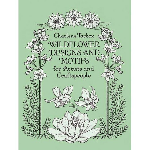 Wildflower Designs and Motifs for Artists and Craftspeople - (Dover Pictorial Archives) by  Charlene Tarbox (Paperback) - image 1 of 1