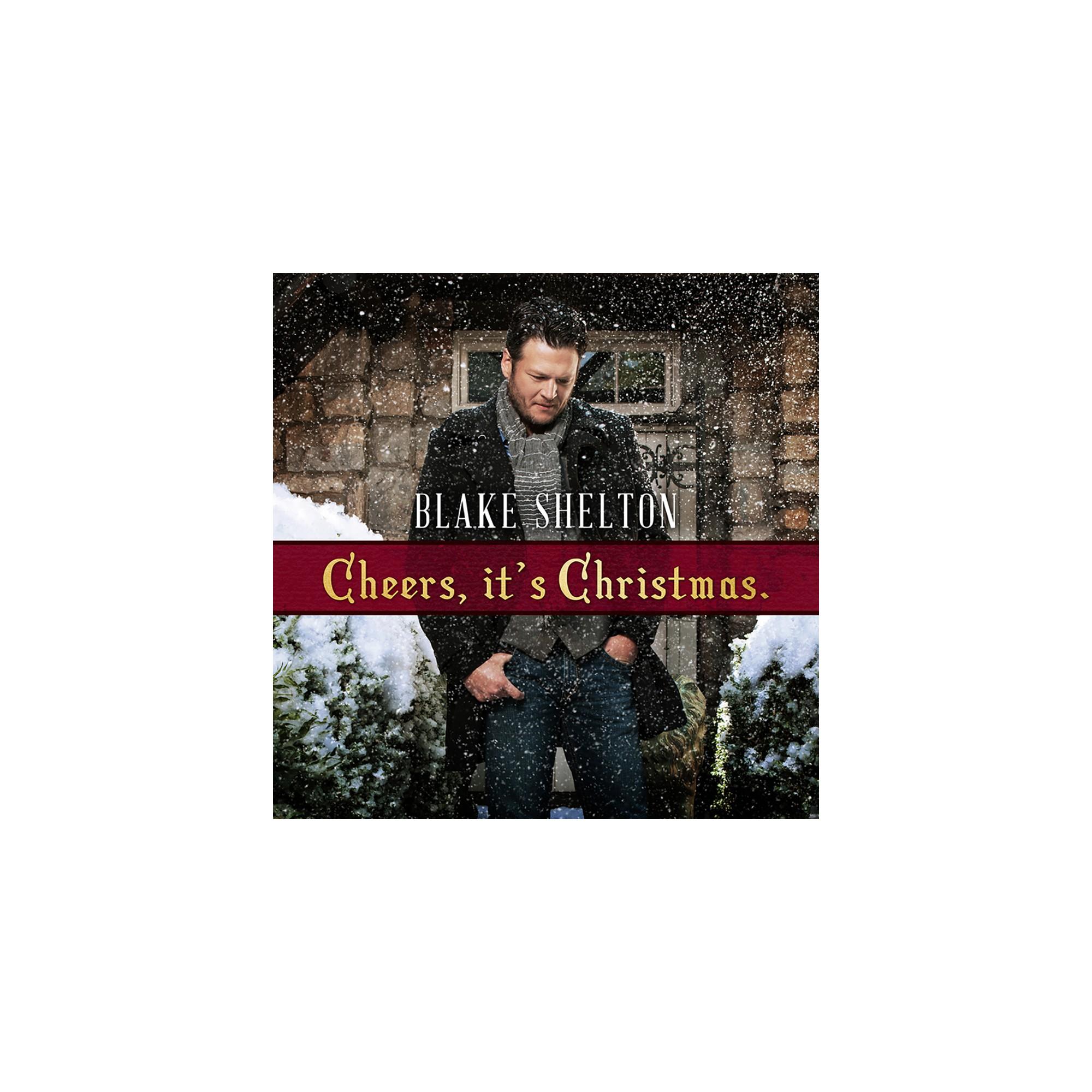 Blake Shelton Cheers, It's Christmas (Deluxe)