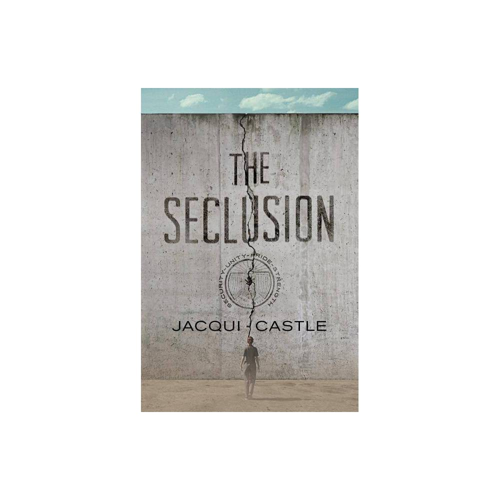 The Seclusion - by Jacqui Castle (Paperback)  A dark, thrilling tale that will keep readers on their toes.  --Kirkus Reviews  Castle's cautionary debut makes its dire future seem all too real and thus all the more moving.  --John DeNardo, Kirkus Reviews  The author has crafted an intricately detailed world. Intriguing and surprising supporting characters give depth to a somber story that begs for a sequel... A must-have for all libraries and fans of -sci-fi.  --School Library Journal  A terrifying glimpse into what could be at the end of the path America is on today. Castle does an amazing job transporting us into the future--too great of a job.  --Atia Abawi, Peabody Award-winning foreign correspondent and author of A Land of Permanent Goodbyes  Jacqui Castle's new novel sets the hook in a wickedly-quick heartbeat. Not only does her eerily prescient story keep that hook in place throughout, it often leads to moments where you feel a chill that's driven not only by her words, but also by the words we hear in the news and social media every day.  --Mike Rich, author of Skavenger's Hunt and screenwriter of The Rookie, Radio, and Finding Forrester  Castle paints a well-developed world in a realistic future with a pair of unlikely heroes you want to cheer for. There are no easy victories in this dark, gritty dystopian that checks all the right boxes.  --David Estes, bestselling author of The Dwellers saga and The Fatemarked epic  The Seclusion is the best science fiction book I have read in years.  --Nick Ludington, Former Bureau Chief, The Associated Press