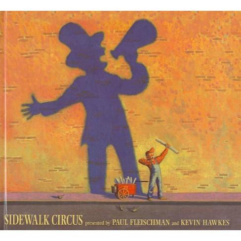 Sidewalk Circus - by  Paul Fleischman (Hardcover) - image 1 of 1
