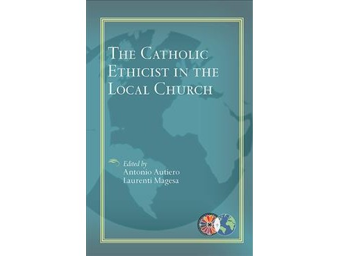 Catholic Ethicist in the Local Church -  (Paperback) - image 1 of 1