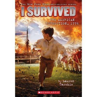 I Survived the American Revolution, 1776 -  (I Survived) by Lauren Tarshis (Paperback)