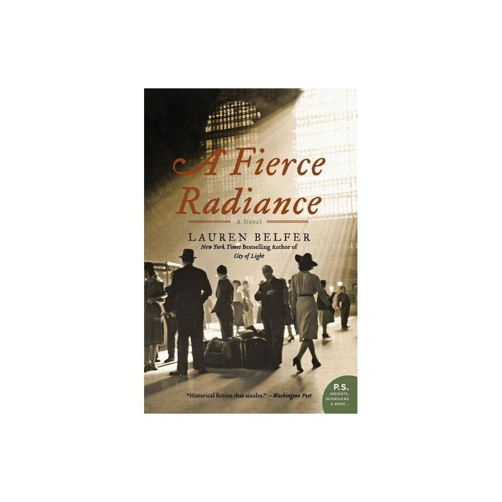 A Fierce Radiance P S By Lauren Belfer Paperback
