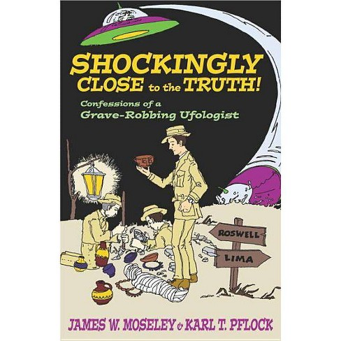 Shockingly Close to the Truth! - by  Karl T Pflock (Hardcover) - image 1 of 1