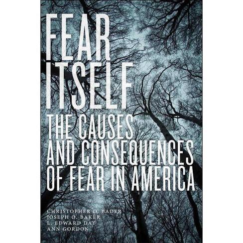 Fear Itself - by  Christopher D Bader & Joseph O Baker & L Edward Day & Ann Gordon (Paperback) - image 1 of 1