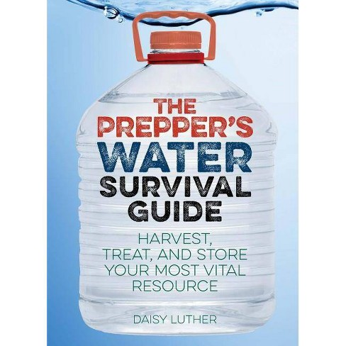 The Prepper's Water Survival Guide - (Preppers)by  Daisy Luther (Paperback) - image 1 of 1