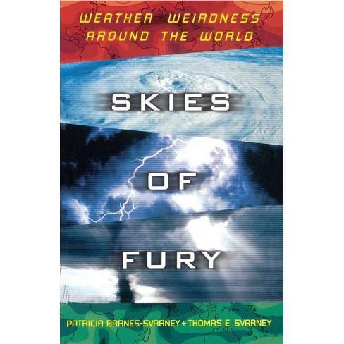 Skies of Fury - by  Patricia Barnes-Svarney & Svarney Barnes & Thomas E Svarney (Paperback) - image 1 of 1