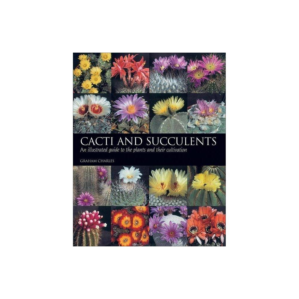 Cacti And Succulents By Graham Charles Paperback