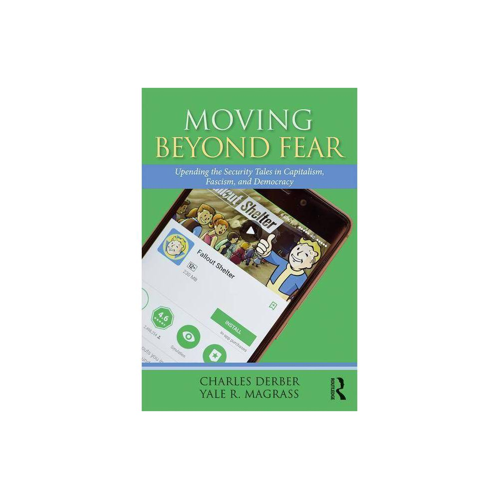Moving Beyond Fear Universalizing Resistance By Charles Derber Yale R Magrass Paperback