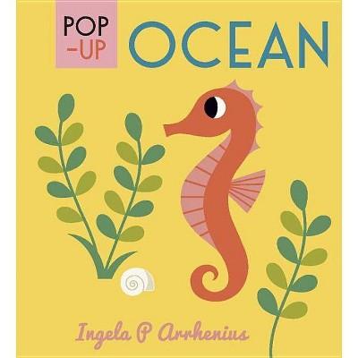 Pop-Up Ocean - by Ingela P Arrhenius (Hardcover)