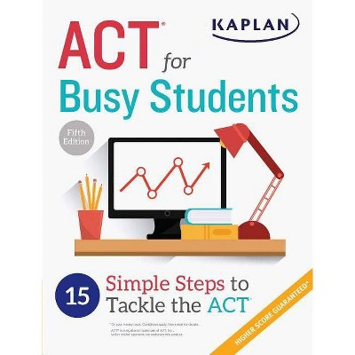 ACT for Busy Students - (Kaplan Test Prep) 5th Edition (Paperback)